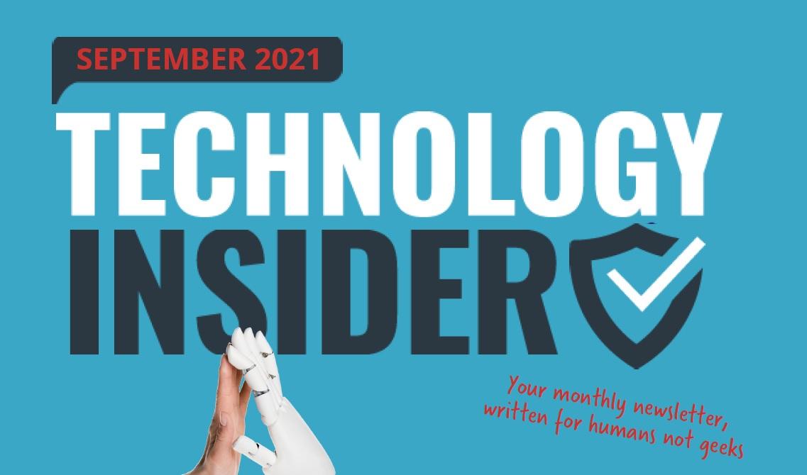 Technology Insider, September Newsletter. KIngs Lynn IT